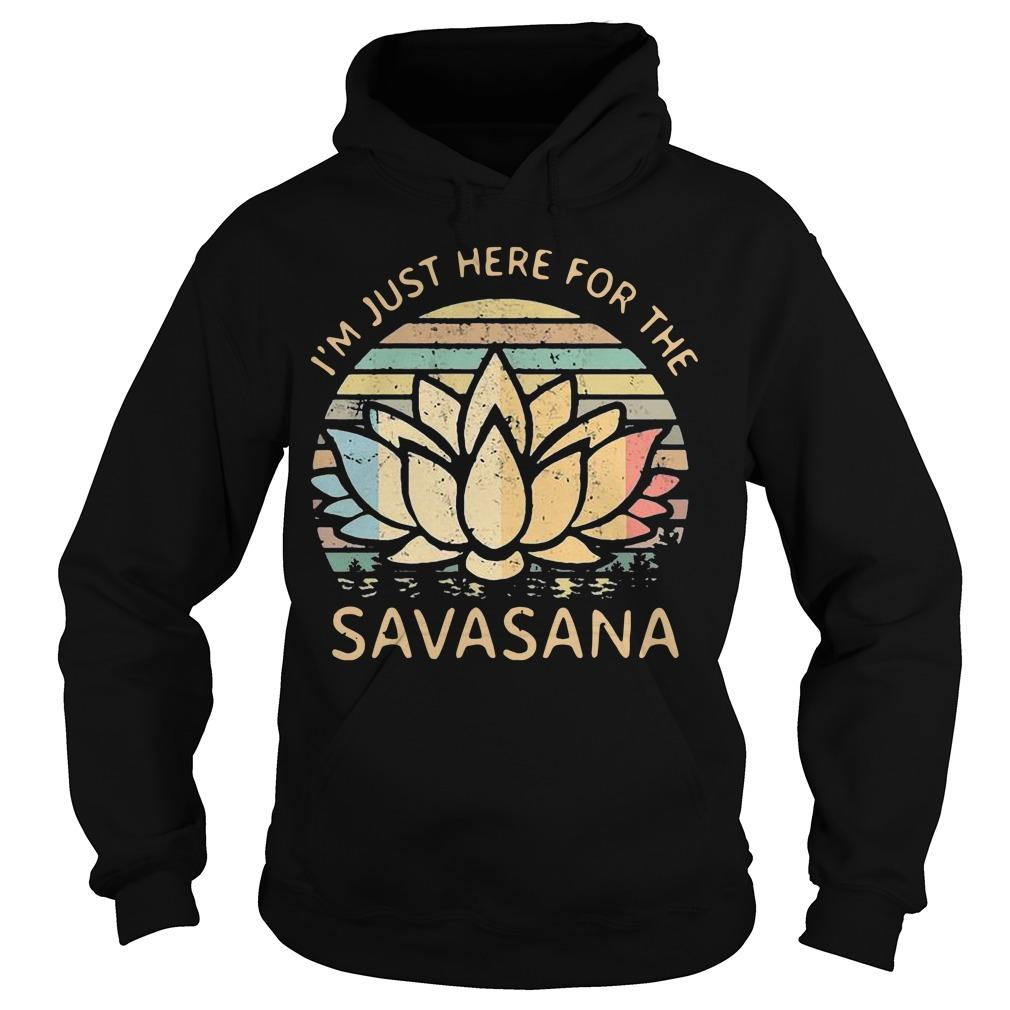 Vintage I'm Just Here For The Savasana Hoodie