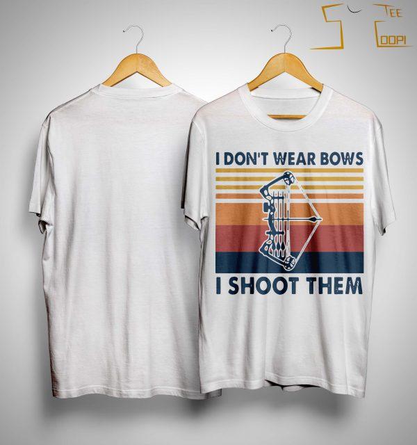Vintage I Don't Wear Bows I Shoot Them Shirt