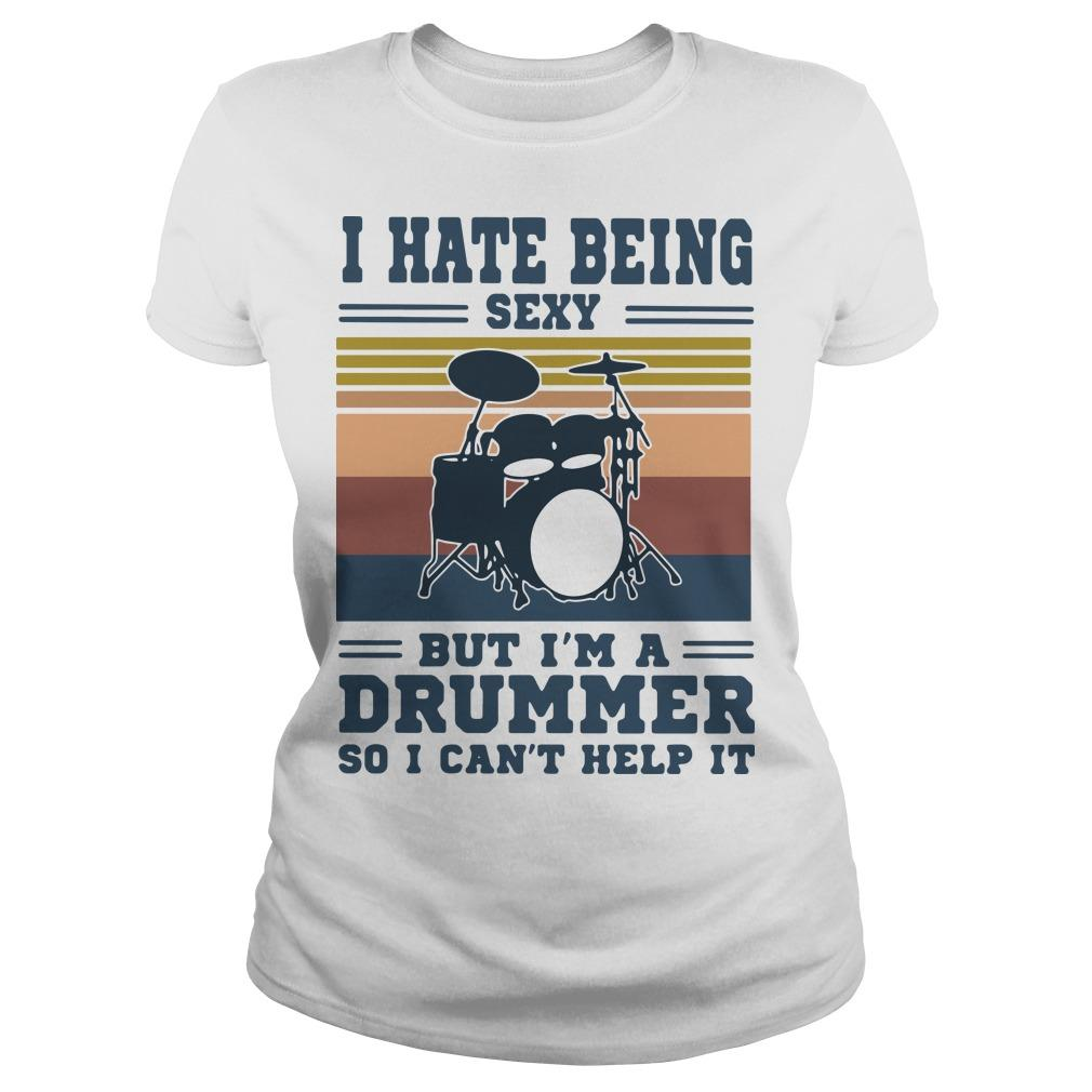 Vintage I Hate Being Sexy But I'm A Drummer So I Can't Help It Longsleeve