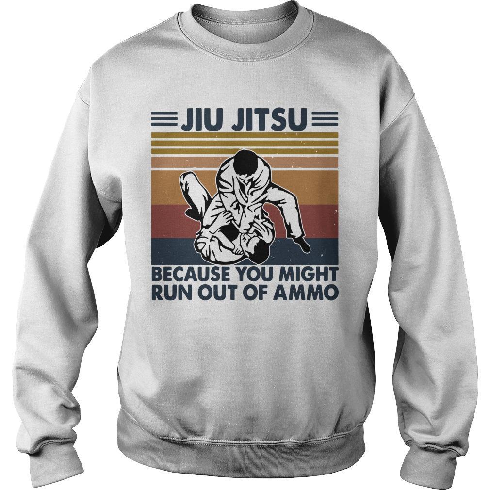 Vintage Jiu Jitsu Because You Might Run Out Of Ammo Sweater