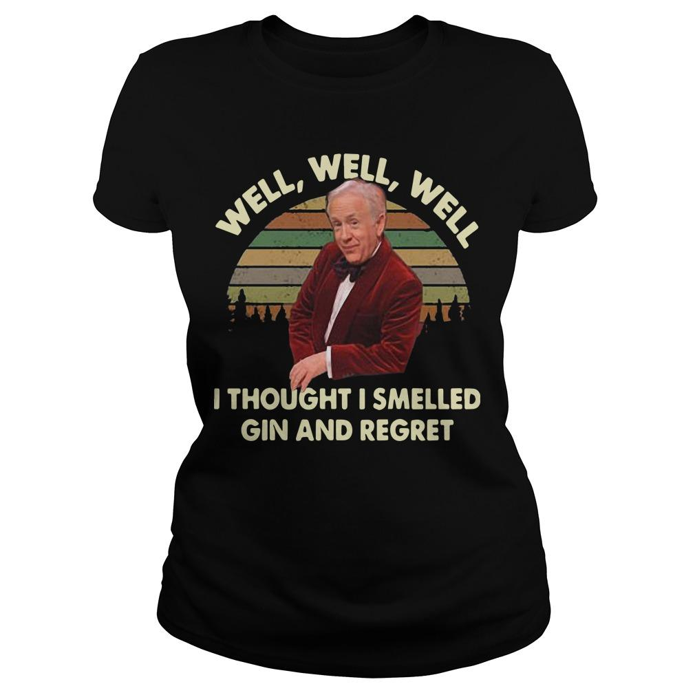 Vintage Leslie Jordan Well Well Well I Thought I Smelled Gin And Regret Longsleeve