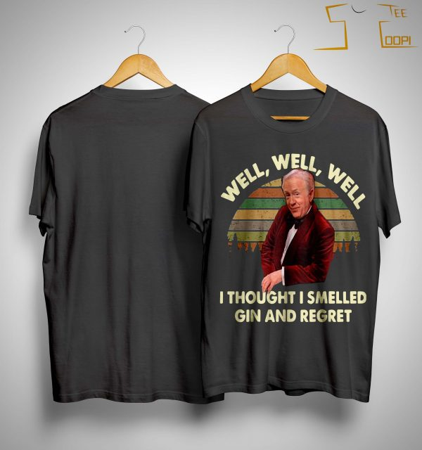 Vintage Leslie Jordan Well Well Well I Thought I Smelled Gin And Regret Shirt