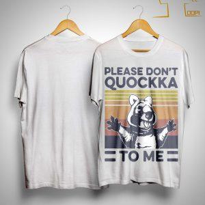 Vintage Please Don't Quockka To Me Shirt