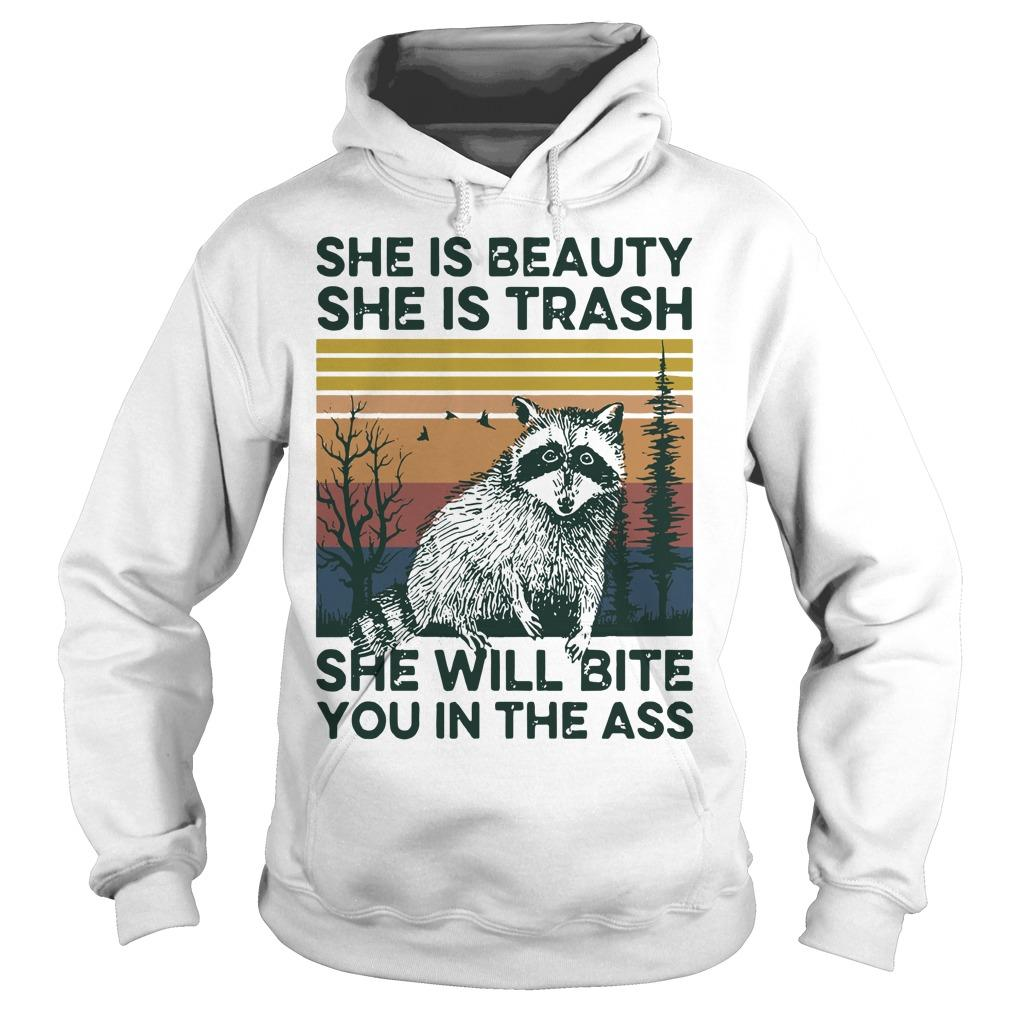 Vintage Raccoon She Is Beauty She Is Trash She Will Bite You In The Ass Hoodie