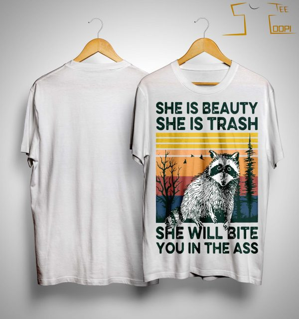 Vintage Raccoon She Is Beauty She Is Trash She Will Bite You In The Ass Shirt