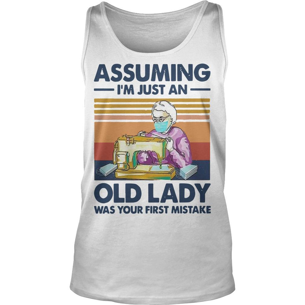 Vintage Sewing Masks Assuming I'm Just An Old Lady Was Your First Mistake Tank Top