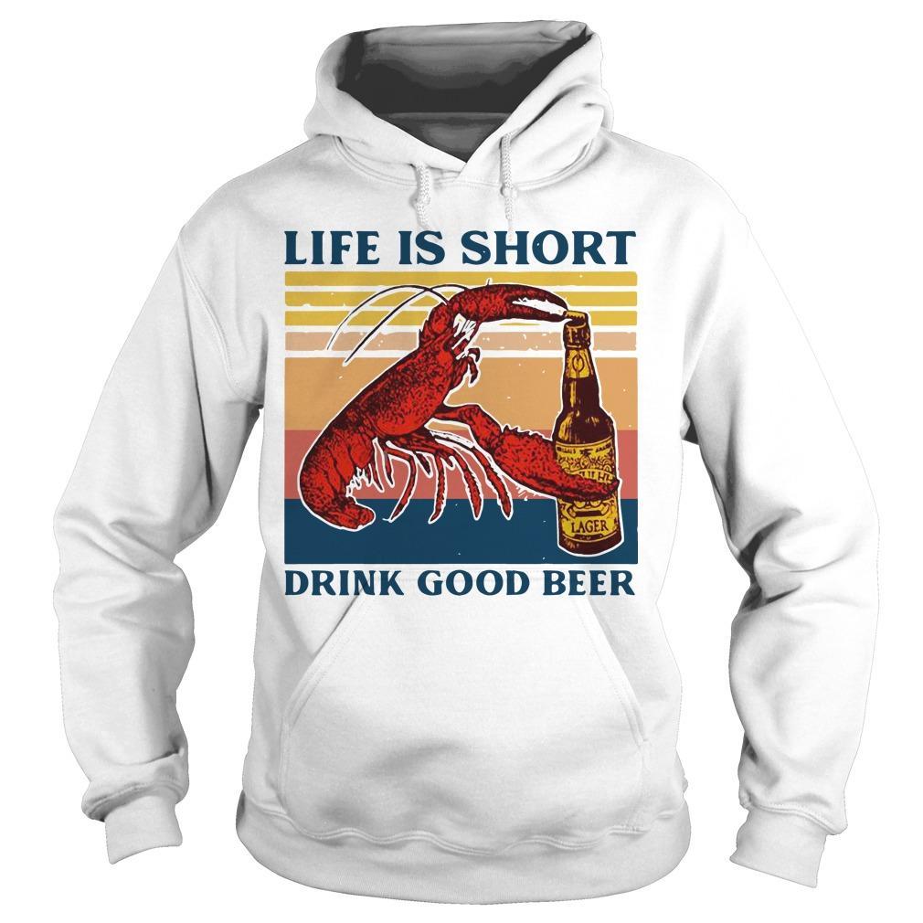 Vintage Shrimp Life Is Short Drink Good Beer Hoodie