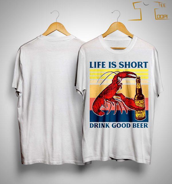 Vintage Shrimp Life Is Short Drink Good Beer Shirt