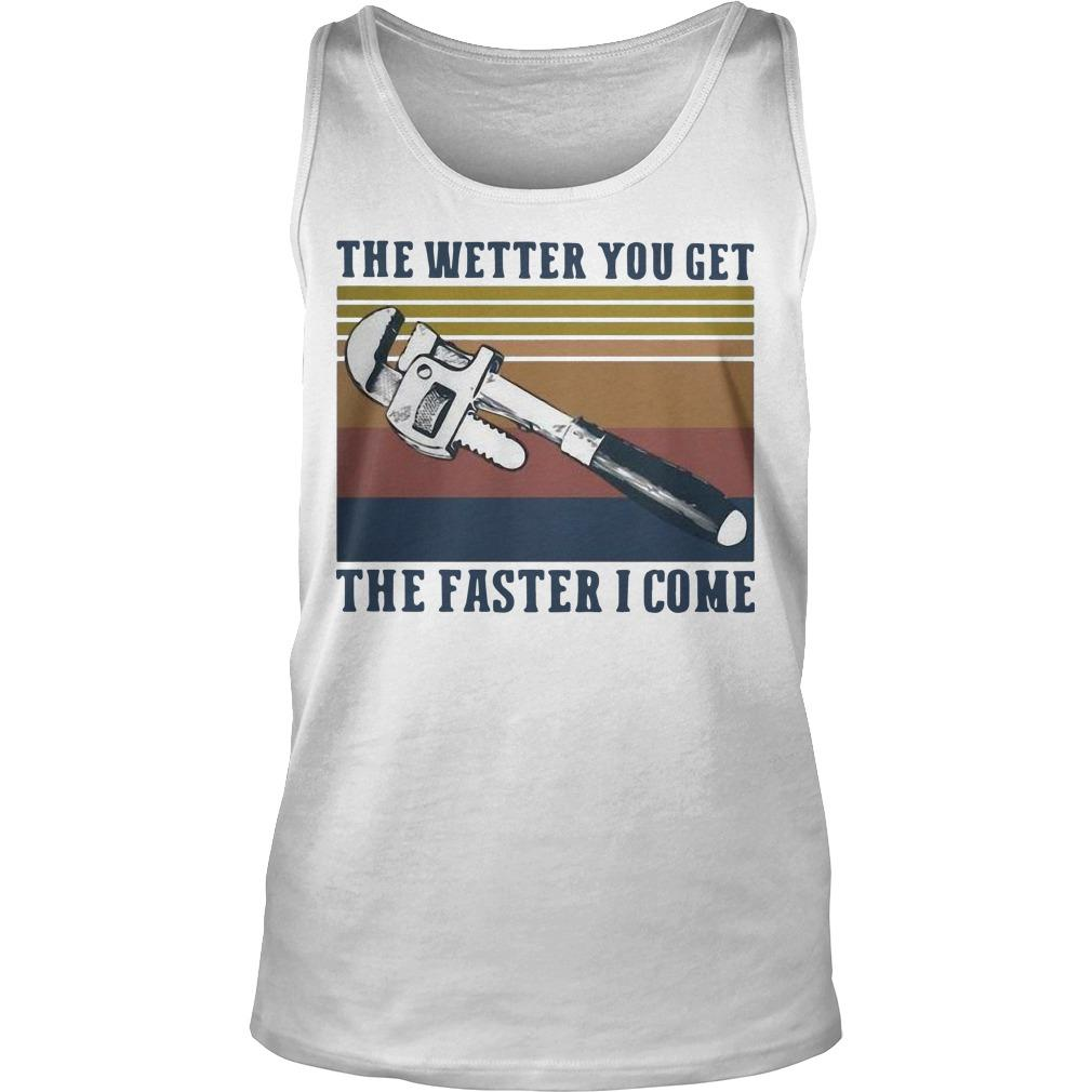 Vintage The Wetter You Get The Faster I Come Tank Top