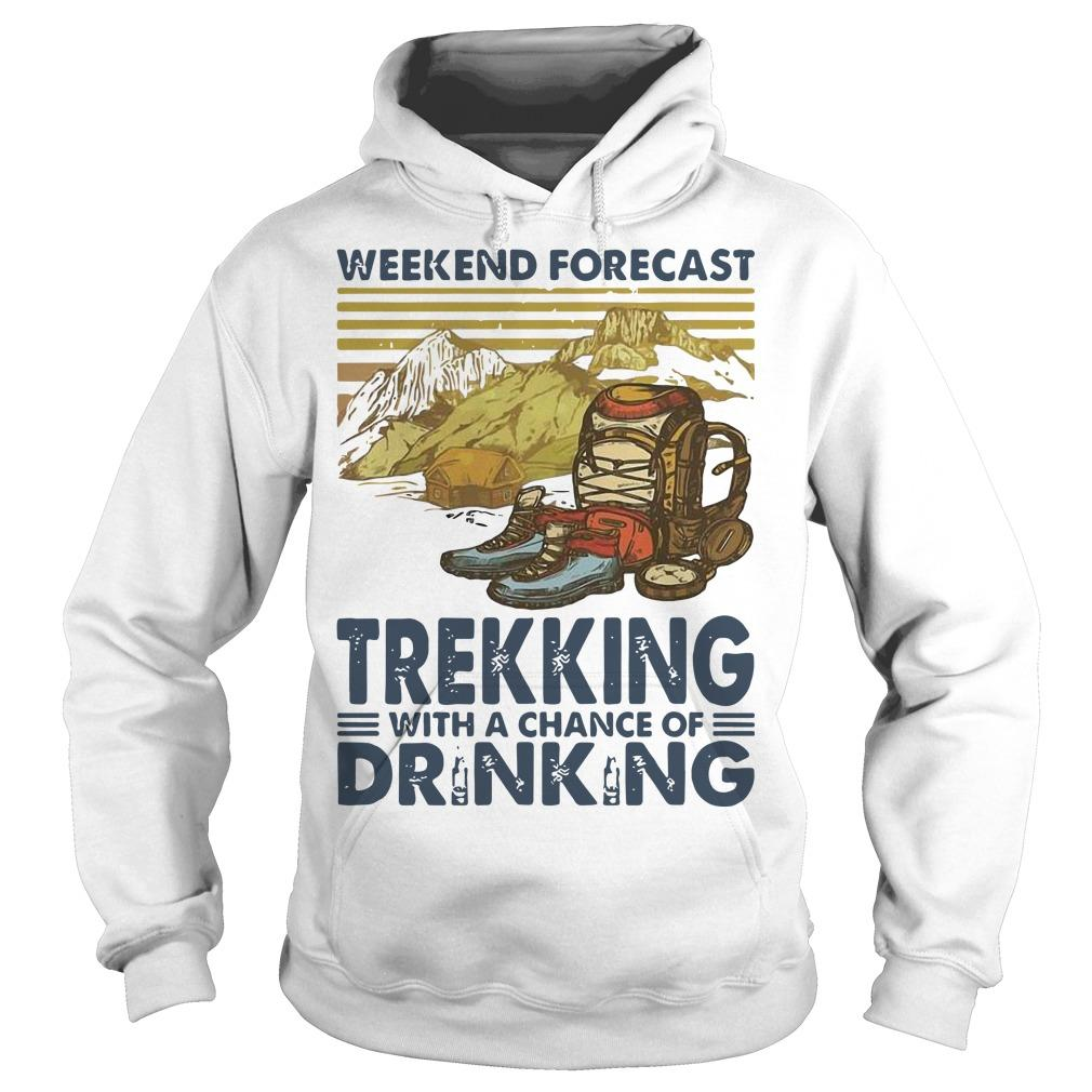 Vintage Weekend Forecast Trekking With A Chance Of Drinking Hoodie