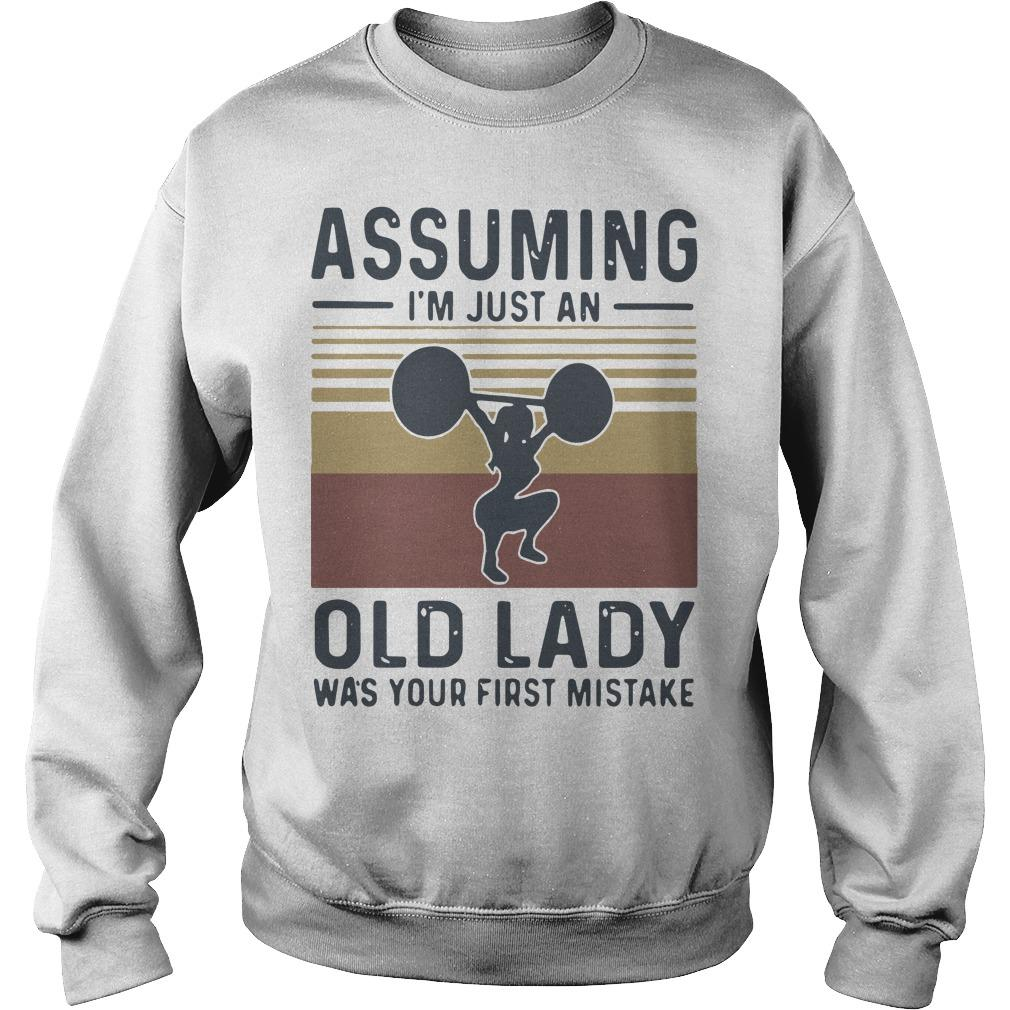 Vintage Weightlifting Assuming I'm Just An Old Lady Was Your First Mistake Sweater