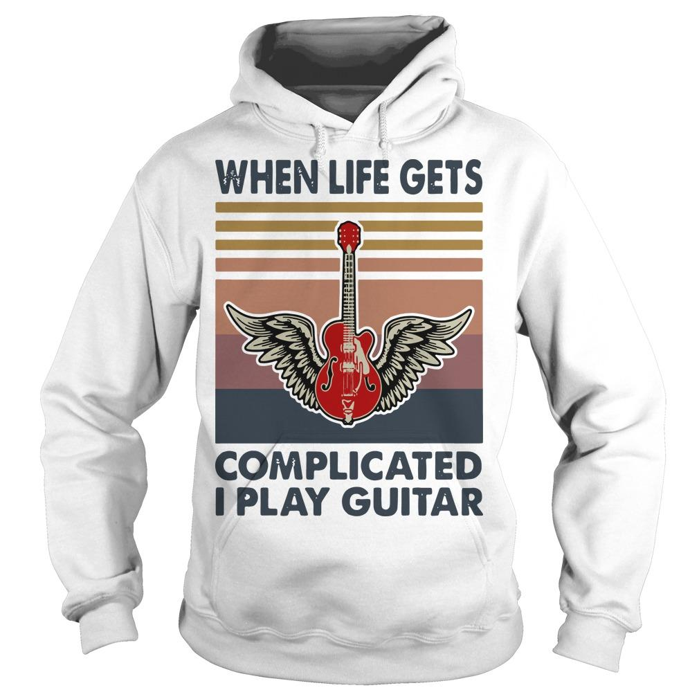 Vintage When Life Gets Complicated I Play Guitar Hoodie