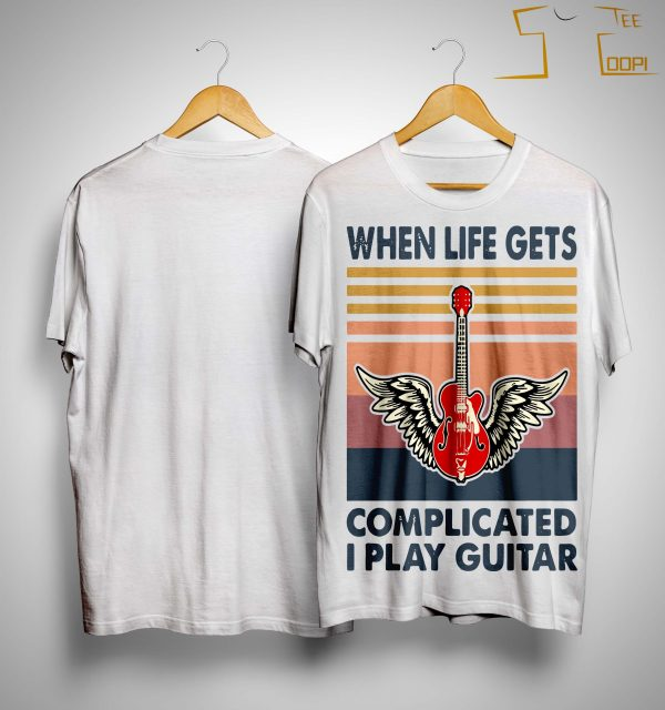 Vintage When Life Gets Complicated I Play Guitar Shirt
