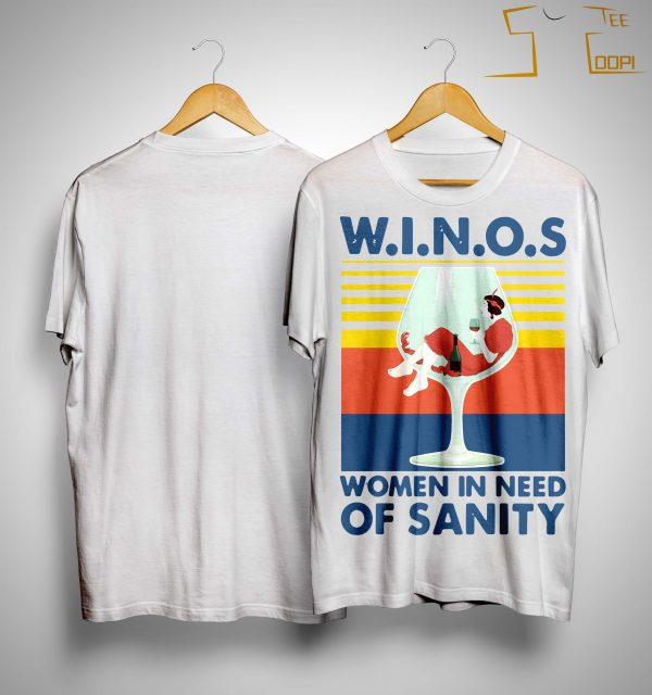 Vintage Winos Women In Need Of Sanity Shirt