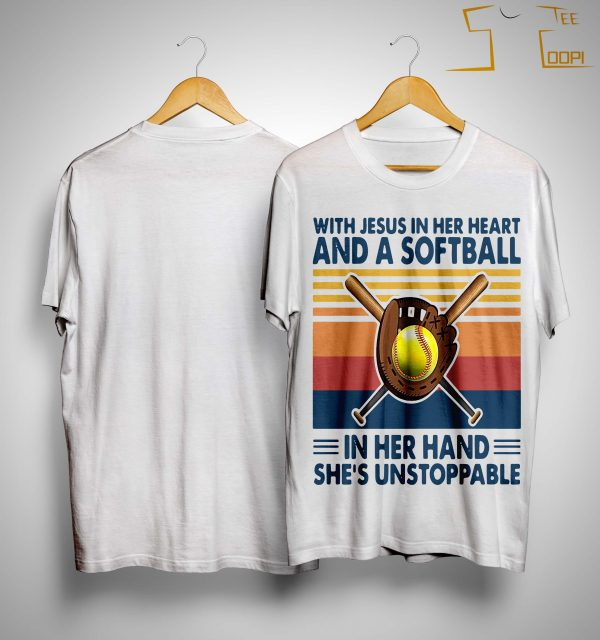 Vintage With Jesus In Her Heart And A Softball She's Unstoppable Shirt