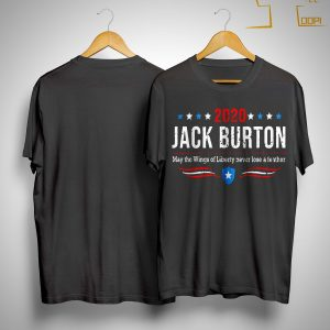 2020 Jack Burton May The Wings Of Liberty Never Lose A Feather Shirt