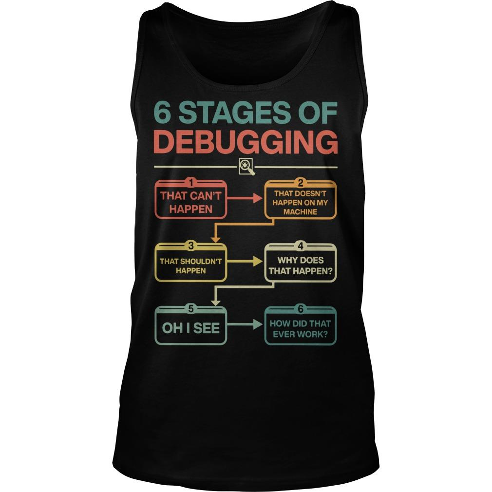 6 Stages Of Debugging Tank Top