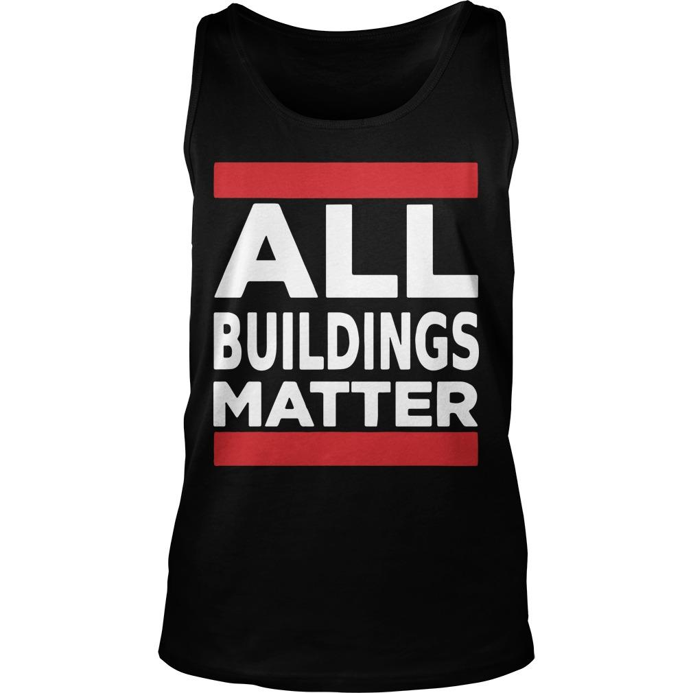 All Buildings Matter T Tank Top