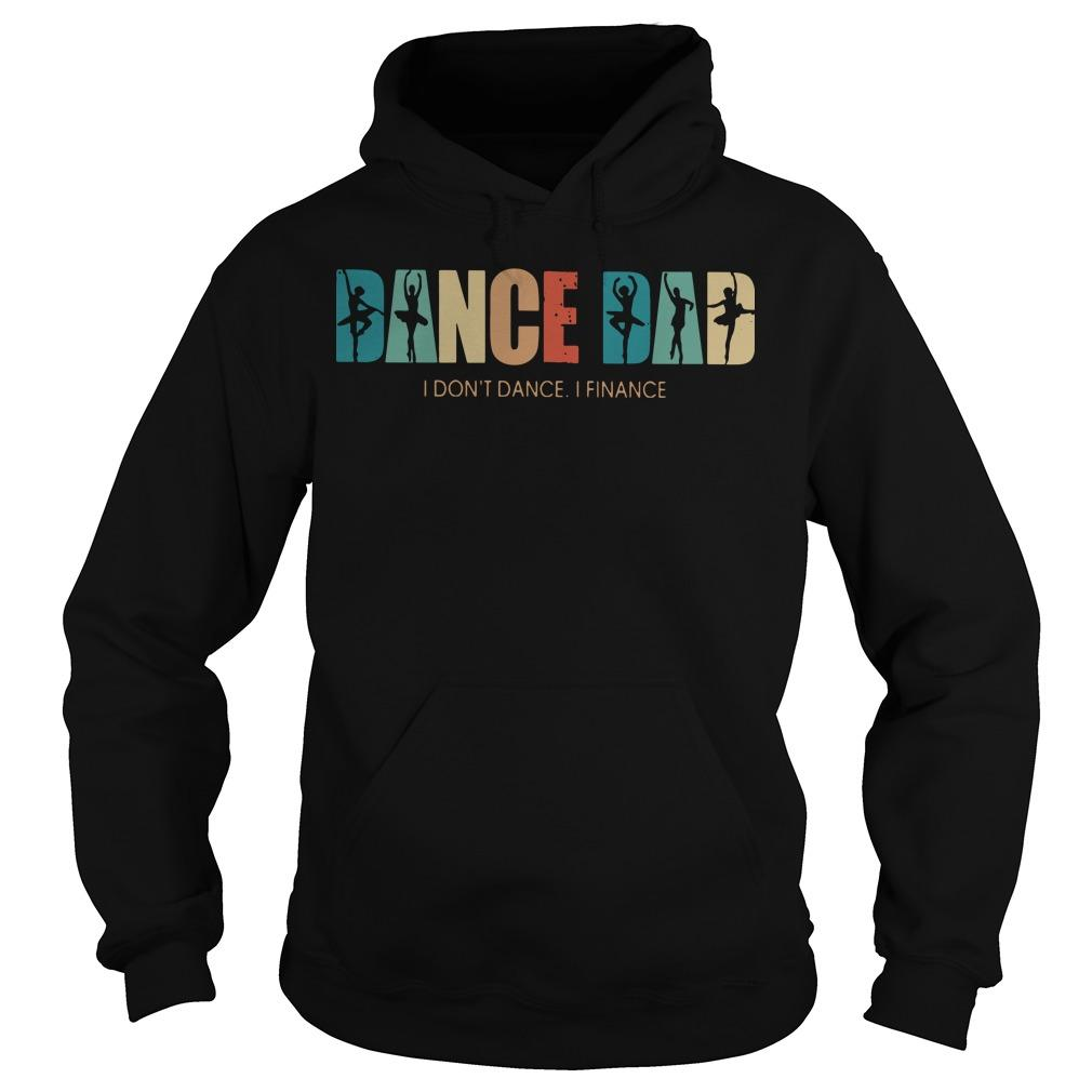 Ballet Dance Dad I Don't Dance I Finance Hoodie