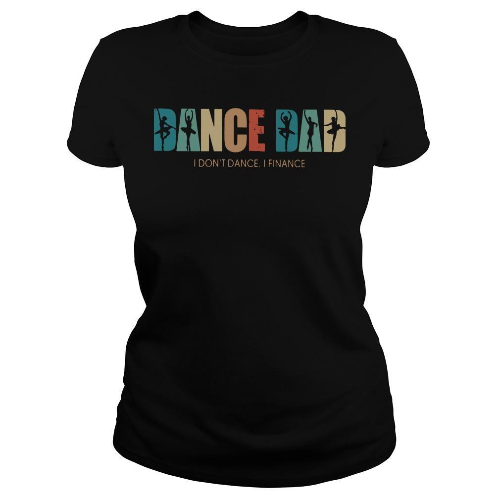 Ballet Dance Dad I Don't Dance I Finance Longsleeve