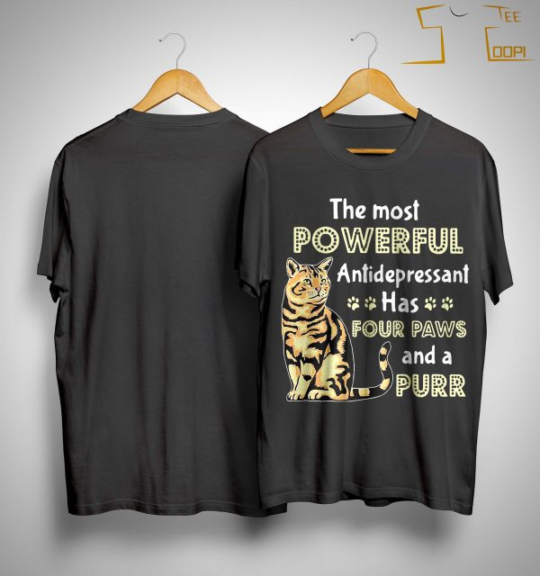 Cat The Most Powerful Antidepressant Has Four Paws And A Purr Shirt