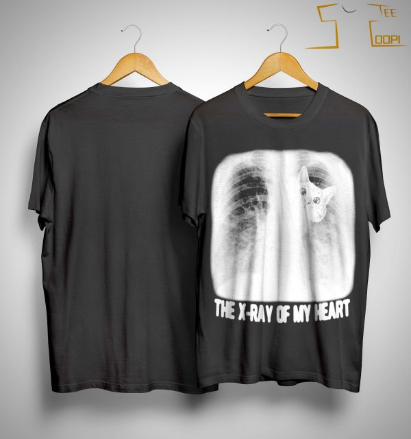 Cat The X Ray Of My Heart Shirt
