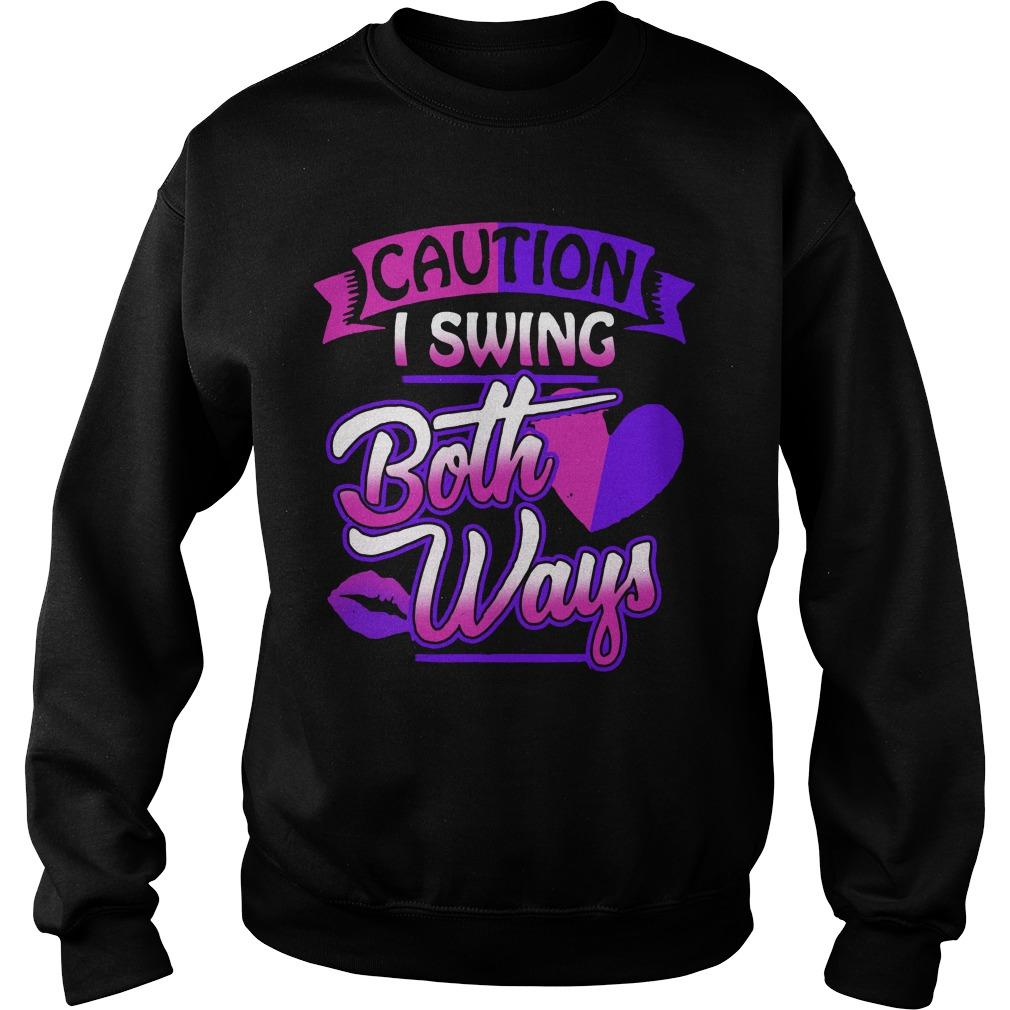 Caution I Swing Both Ways Bisexual Pride Sweater