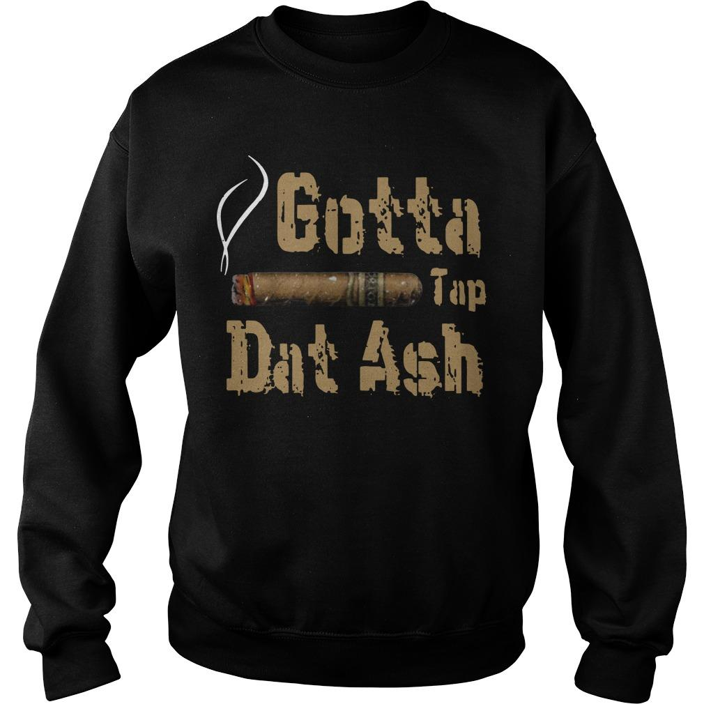Cigar Gotta Tap Dat Ash Sweater