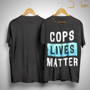 Cops Lives Matter Shirt