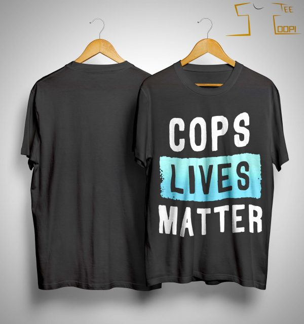 Cops Lives Matter Shirt