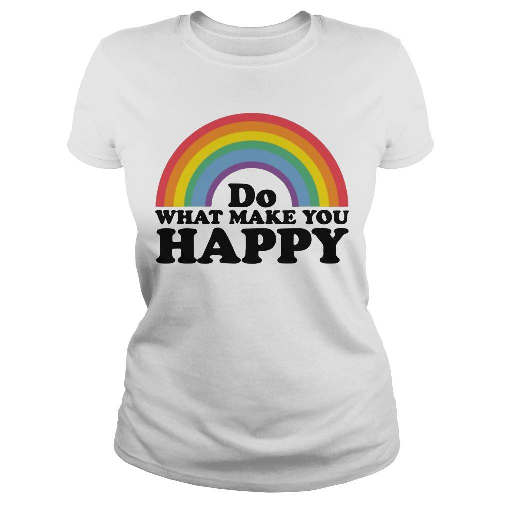 Do What Makes You Happy T Longsleeve