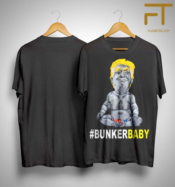 Donald Trump #bunkerbaby Shirt