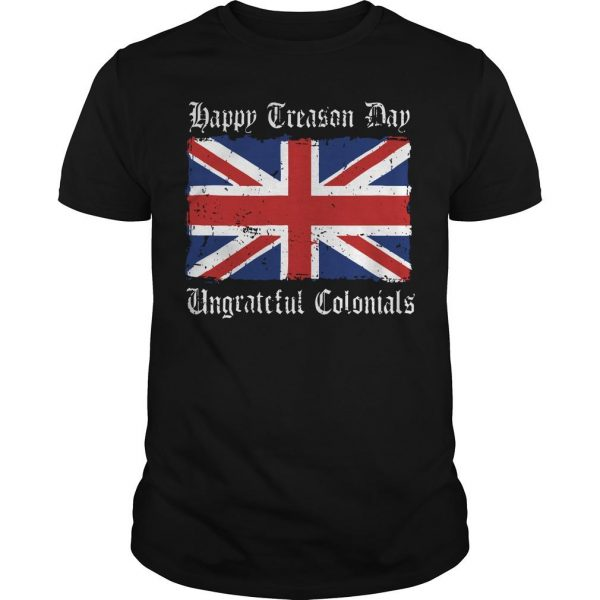 England Flag Happy Treason Day Ungrateful Colonials Shirt