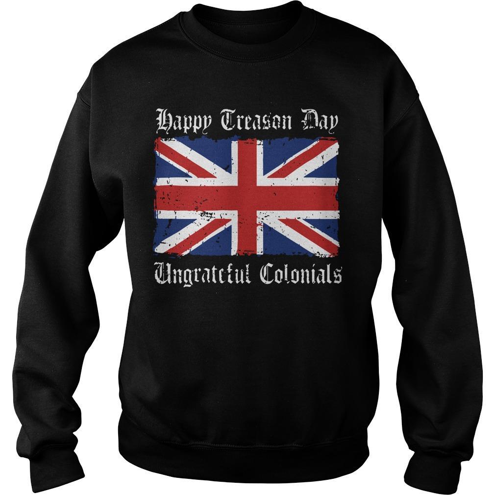 England Flag Happy Treason Day Ungrateful Colonials Sweater