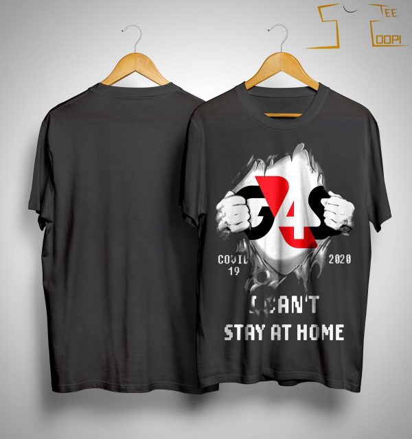 G4s Covid 19 2020 I Can't Stay At Home Shirt