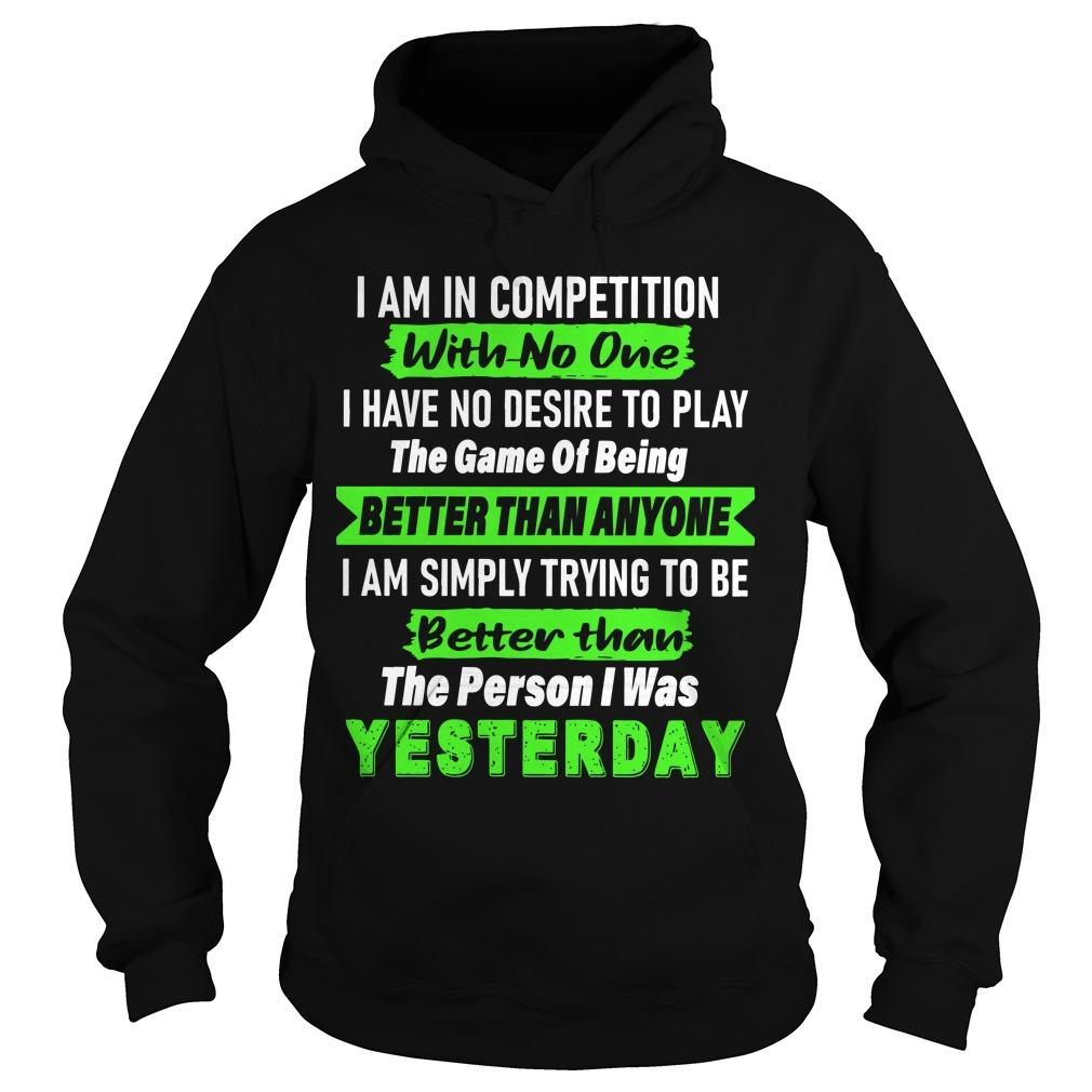 I Am In Competition With No One I Have No Desire To Play The Game Hoodie