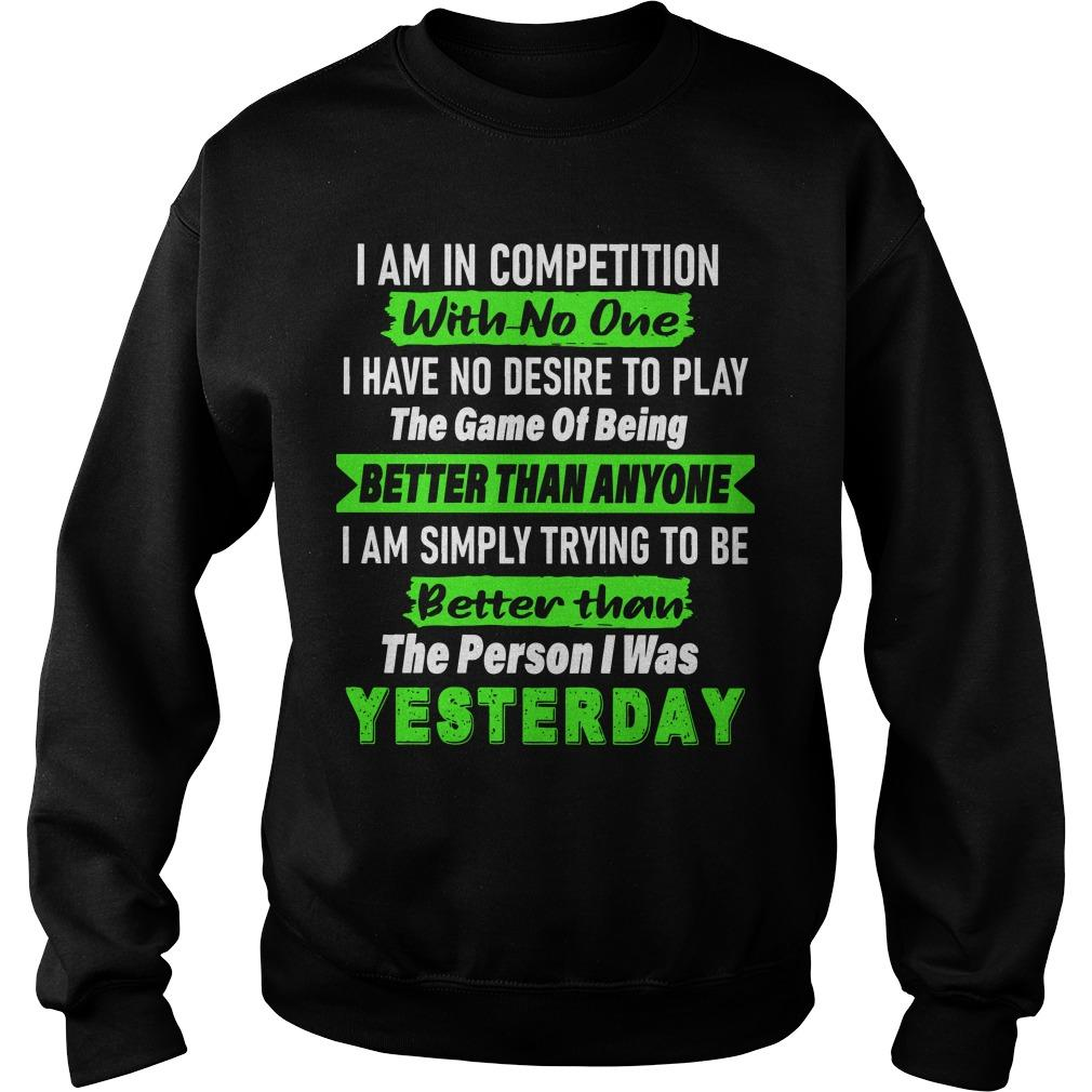 I Am In Competition With No One I Have No Desire To Play The Game Sweater