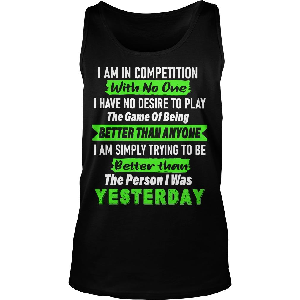 I Am In Competition With No One I Have No Desire To Play The Game Tank Top