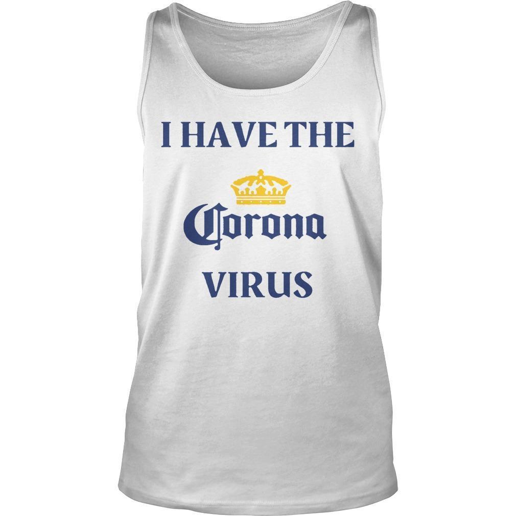 I Have The Coronavirus Tank Top