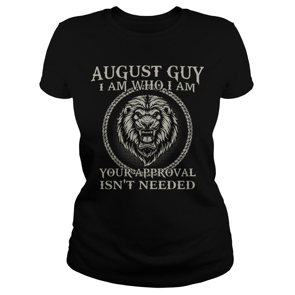 Lion August Guy I Am Who I Am Your Approval Isn't Needed Longsleeve