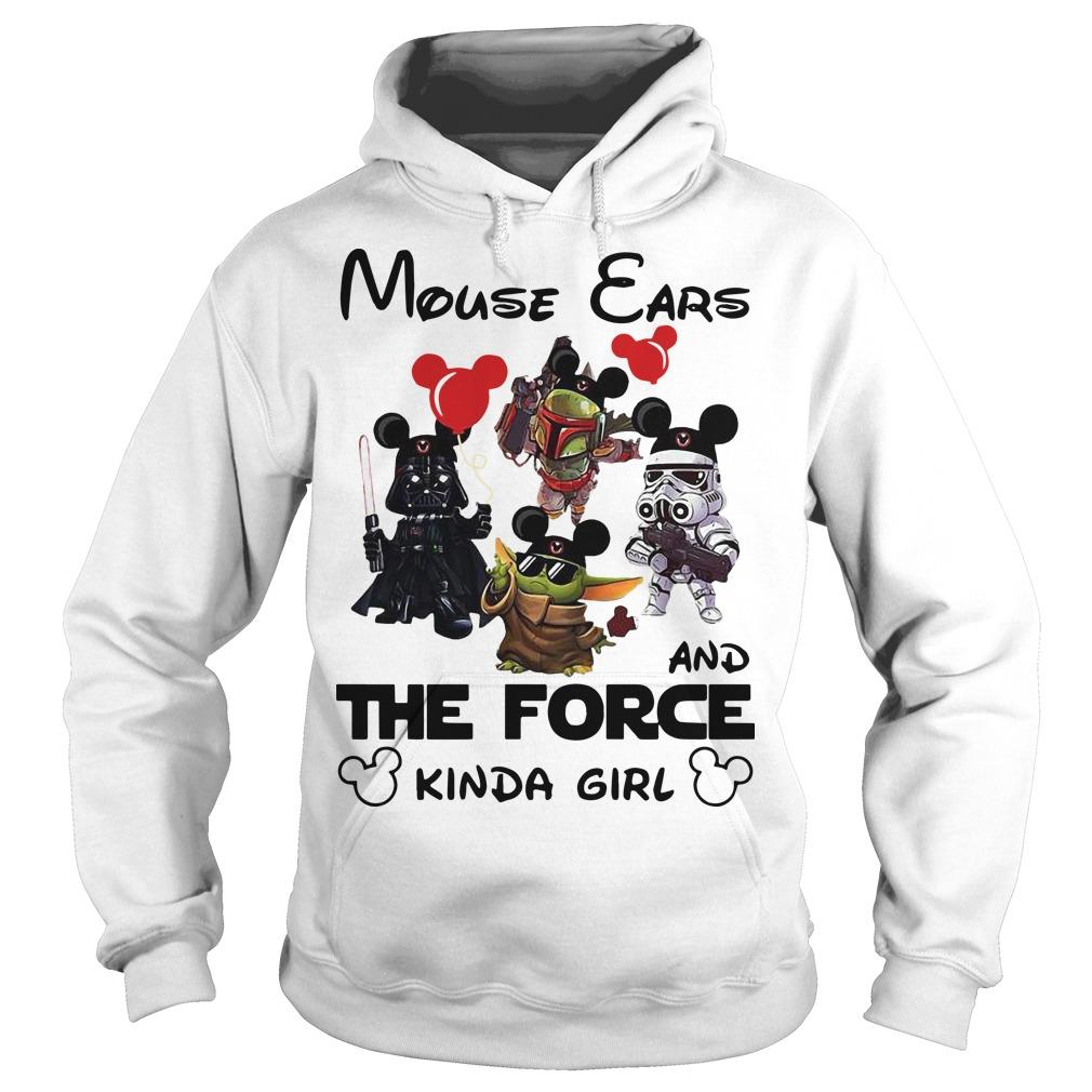 Mickey Mouse Ears And The Force Kinda Girl Hoodie