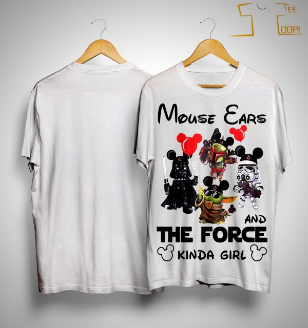 Mickey Mouse Ears And The Force Kinda Girl Shirt