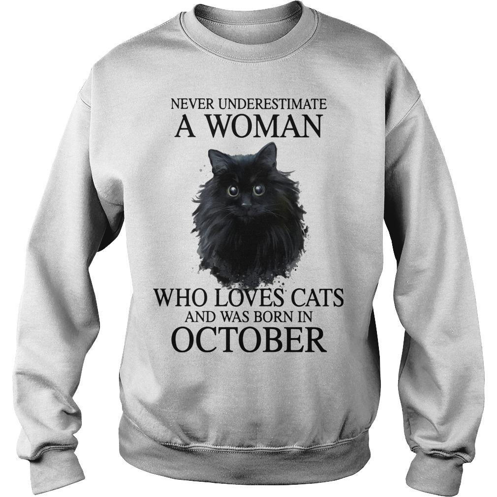 Never Underestimate A Woman Who Loves Cats And Was Born In October Sweater