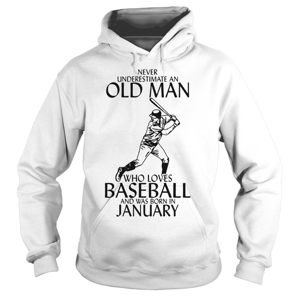 Never Underestimate An Old Man Who Loves Baseball And Was Born In January Hoodie