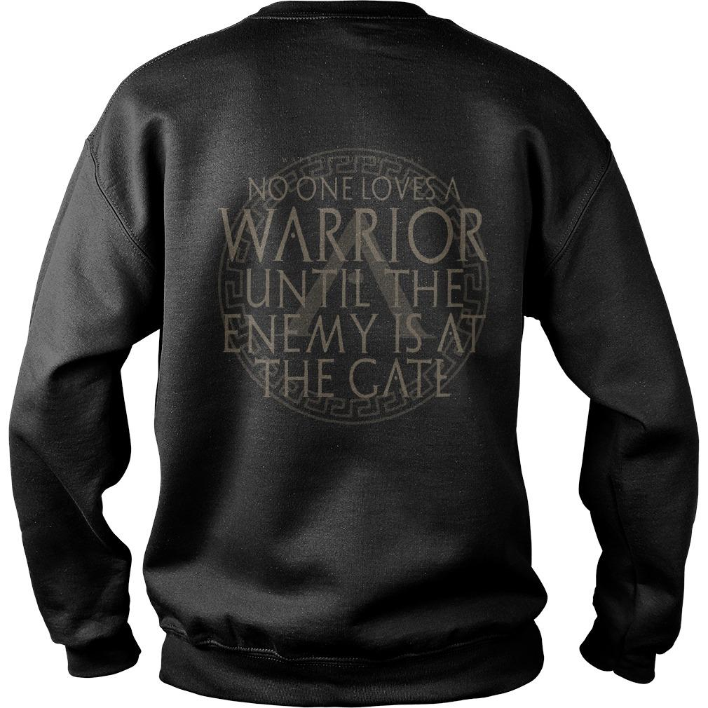 No One Loves A Warrior Until The Enemy Is At The Gate Sweater