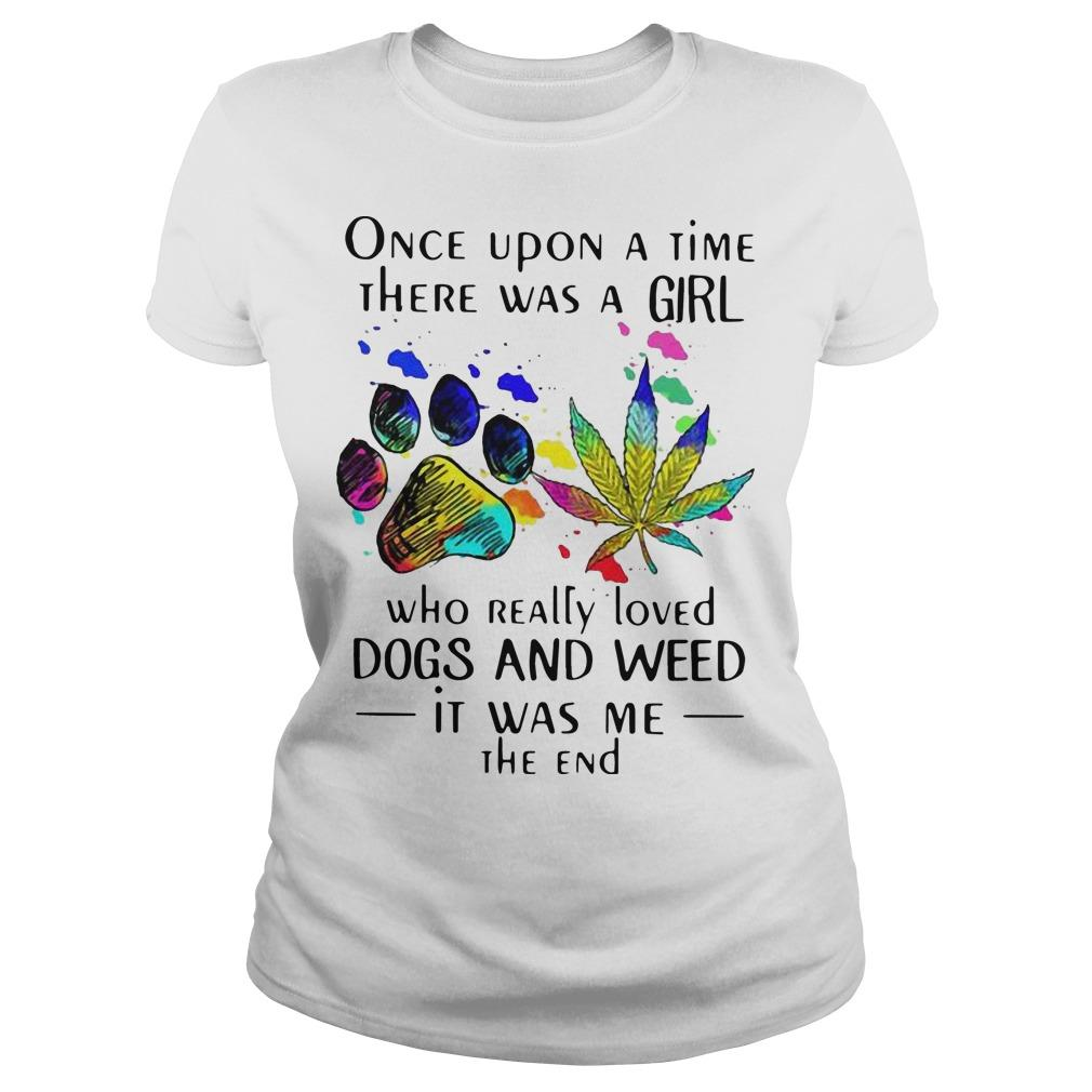 Once Upon A Time There Was A Girl Who Really Loved Dogs And Weed Longsleeve