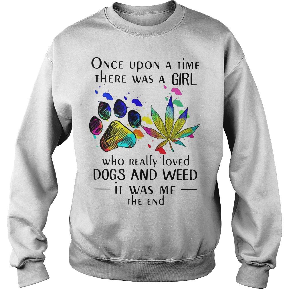 Once Upon A Time There Was A Girl Who Really Loved Dogs And Weed Sweater