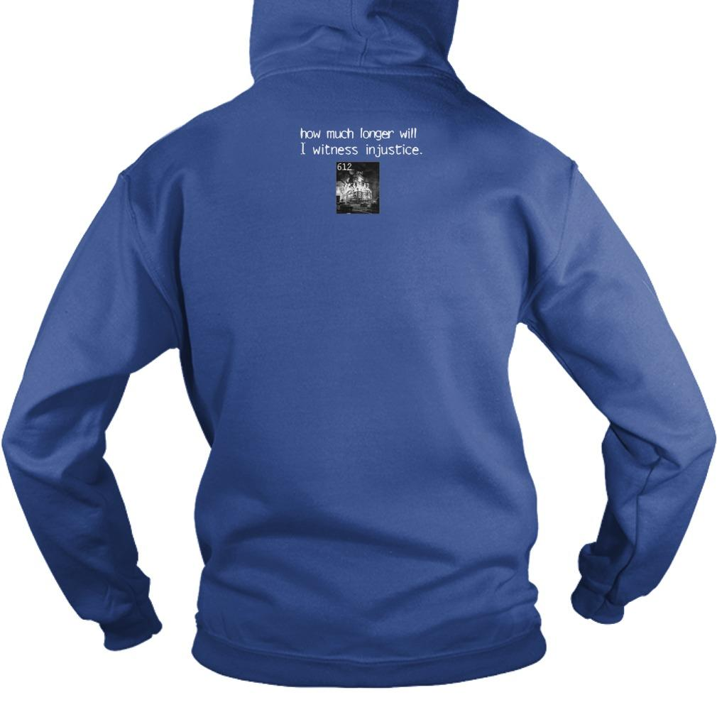 Sanction How Much Longer Will I Witness Injustice Hoodie