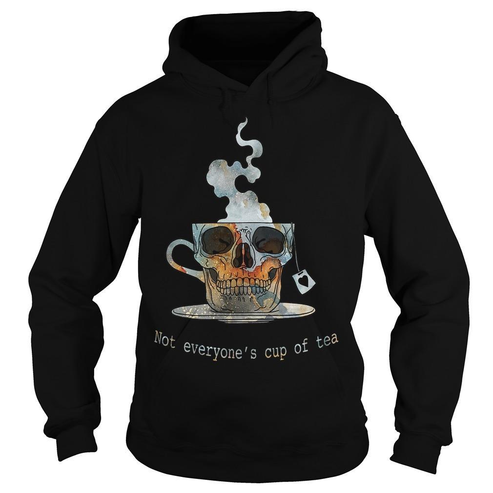 Skull Not Everyone's Cup Of Tea Hoodie