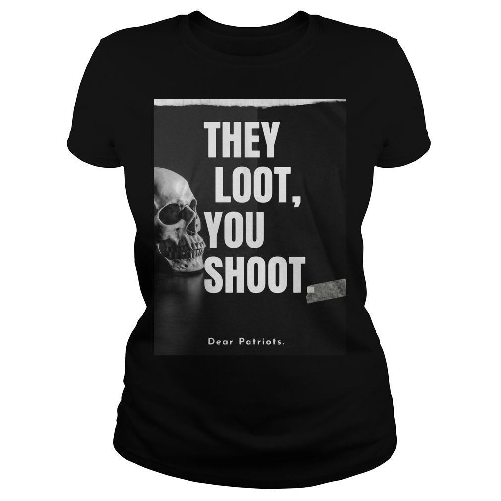 Skull They Loot You Shoot Dear Patriots Longsleeve